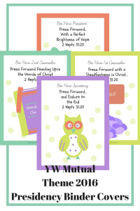 Free YW 2016 Mutual Theme Presidency Binder Covers.